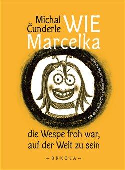 Obálka titulu Wie Marcelka die Wespe froh war, auf der Welt zu sein