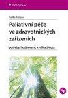 Obálka knihy Paliativní péče ve zdravotnických zařízeních