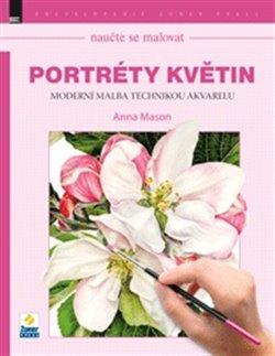 Obálka titulu Portréty květin: Moderní malba technikou akvarelu