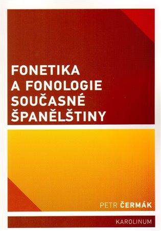 Fonetika a fonologie současné španělštiny - Petr Čermák | Booksquad.ink