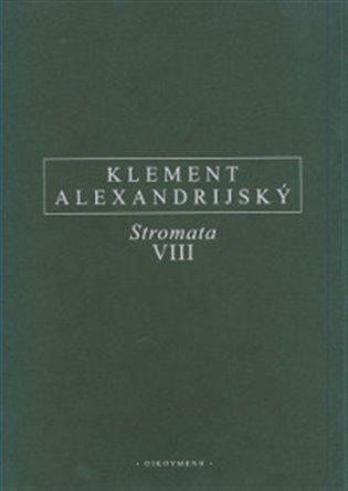 Stromata VIII - Klement Alexandrijský   Booksquad.ink