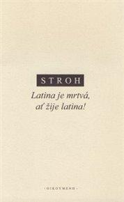 Latina je mrtvá, ať žije latina