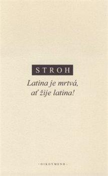 Obálka titulu Latina je mrtvá, ať žije latina