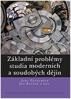 Obálka titulu Základní problémy studia moderních a soudobých dějin