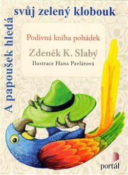 Obálka titulu A papoušek hledá svůj zelený klobouk