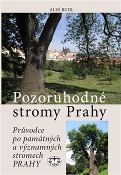 Obálka titulu Pozoruhodné stromy Prahy