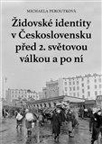 Židovské identity v Československu před 2. světovou válkou a po ní - obálka