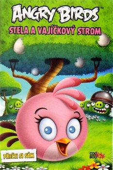 Obálka titulu Angry Birds - Stela a Vajíčkový strom