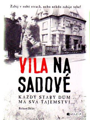 Vila na Sadové:Každý starý dům má svá tajemství... - Richard Sklář | Booksquad.ink
