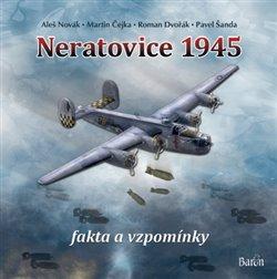Obálka titulu Neratovice 1945, fakta a vzpomínky