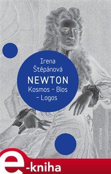 Obálka titulu Newton: Kosmos, Bios, Logos