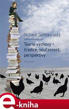 Obálka titulu Teorie výchovy - tradice, současnost, perspektivy