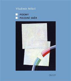 Obálka titulu Poemy, Pozdní sběr