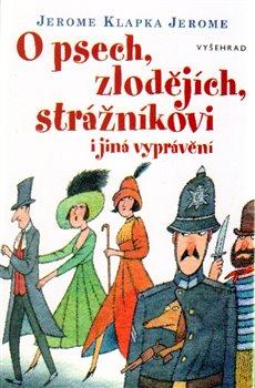 Obálka titulu O psech, zlodějích, strážníkovi a jiná vyprávění