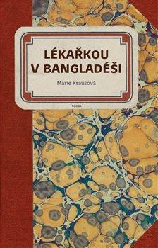 Obálka titulu Lékařkou v Bangladéši