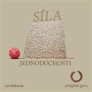 Síla jednoduchosti - Leo Babauta | Booksquad.ink