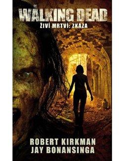 Obálka titulu The Walking Dead - Živí mrtví -  Zkáza