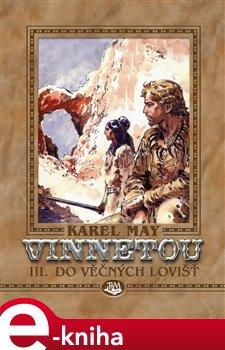 Obálka titulu Vinnetou III. -  Do věčných lovišť