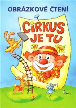 Obálka titulu Obrázkové čtení Cirkus je tu