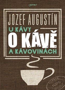 Obálka titulu U kávy o kávě a kávovinách