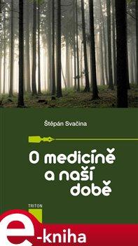 Obálka titulu O medicíně a naší době