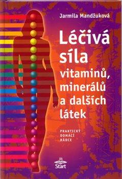 Obálka titulu Léčivá síla vitaminů, minerálů a dalších látek