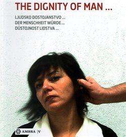 Obálka titulu The dignity of man...