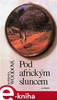 Pod africkým sluncem - Barbara Woodová e-kniha