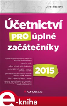Účetnictví pro úplné začátečníky 2015 - Věra Rubáková e-kniha