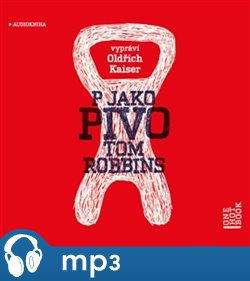 P jako pivo, mp3 - Tom Robbins