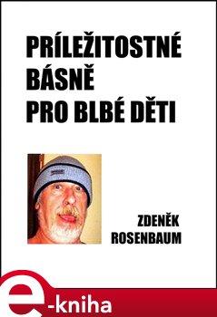 Příležitostné básně pro blbé děti - Zdeněk Rosenbaum e-kniha