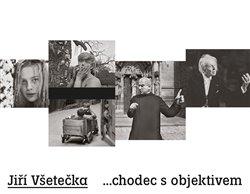 Obálka titulu Jiří Všetečka ...chodec s objektivem