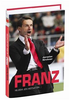 Obálka titulu Franz - Nejsem jen motivátor!