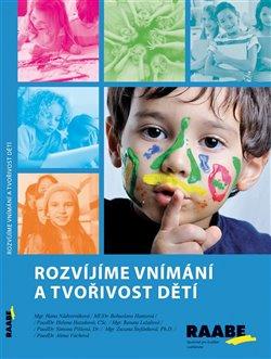Obálka titulu Rozvíjíme vnímání a tvořivost dětí