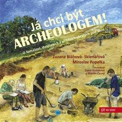 Obálka titulu Já chci být archeologem!