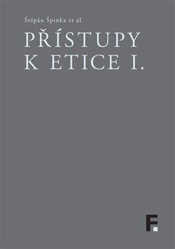 Obálka titulu Přístupy k etice I.