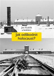 Jak odškodnit holocaust?