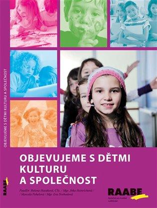 Objevujeme s dětmi kulturu a společnost - Helena Hazuková, | Booksquad.ink