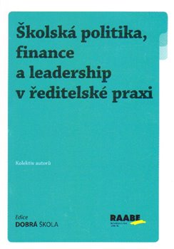 Obálka titulu Školská politika, finance a leadership v ředitelské praxi
