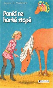 Obálka titulu Ela a Mrkvička – Poníci na horké stopě