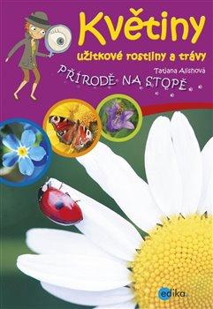 Obálka titulu Květiny, užitkové rostliny a trávy