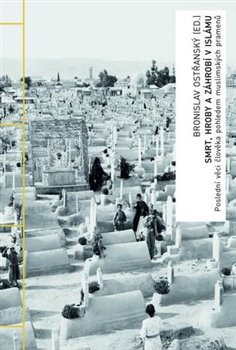 Obálka titulu Smrt, hroby a záhrobí v islámu