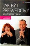 Obálka knihy Jak být přesvědčivý a neztratit se v davu