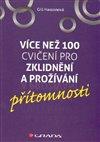Obálka knihy Více než 100 jednoduchých cvičení pro zklidnění a prožívání přítomnosti