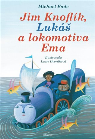 Jim Knoflík, Lukáš a lokomotiva Ema - Michael Ende   Booksquad.ink