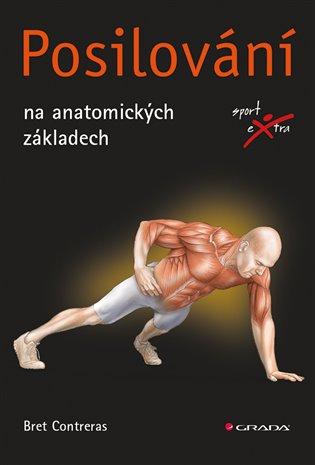 Posilování:na anatomických základech - Contreras Bret   Booksquad.ink