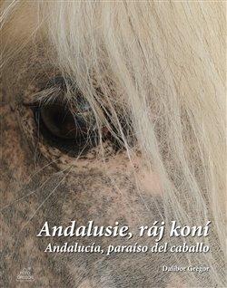 Obálka titulu Andalusie, ráj koní