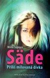 Obálka knihy Säde - Příliš milovaná dívka