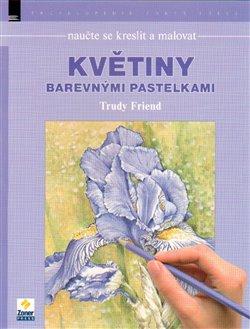 Obálka titulu Naučte se kreslit a malovat - Květiny