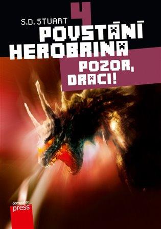 Pozor, draci!:Povstání Herobrina 4 - S. D. Stuart | Booksquad.ink
